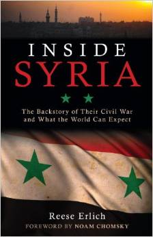 Inside Syria: The Backstory of Their Civil War and What the World Can Expect by Reese Erlich